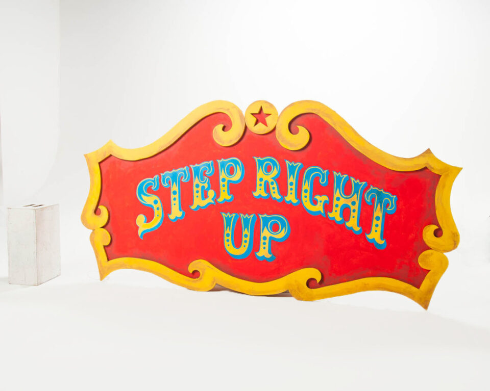 Front view of Step Right Up Sign